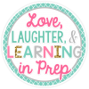 Love, Laughter and Learning in Prep!